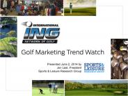 ING_GolfMarketWatch_June_2014 05_31_14_RR